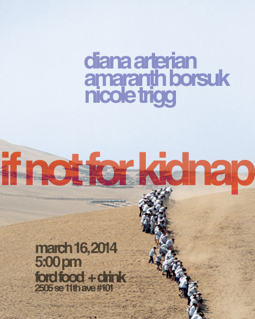 If Not For Kidnap - Poetry - Diana Arterian, Amaranth Borsuk, Nicole Trigg